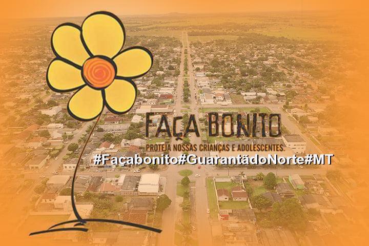 Assistência Social de Guarantã do Norte no dia 18 de maio a campanha Faça Bonito